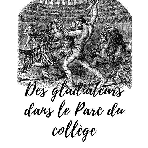 Des gladiateurs dans le Parc du collège