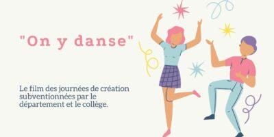On y danse : le film des journées de création subventionnées par le département et le collège.
